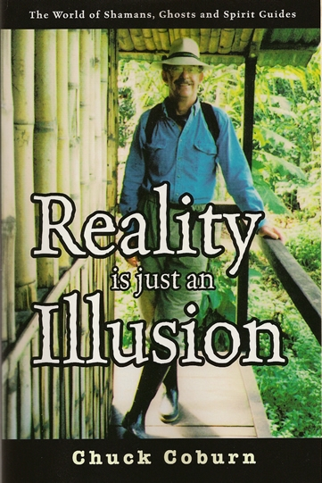 Chuck Coburn | Reality is just an Illusion